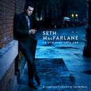 No One Ever Tells You/Seth MacFarlane