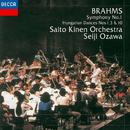 Brahms: Symphony No.1, Hungarian Dances Nos.1, 3 & 10/Saito Kinen Orchestra, Seiji Ozawa