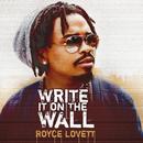 Write It On The Wall/Royce Lovett
