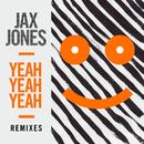Yeah Yeah Yeah (Remixes)/Jax Jones