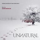 Unnatural (Original Motion Picture Soundtrack)/Edwin Wendler