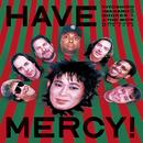 HAVE MERCY! (Live)/忌野清志郎+BOOKER T. & THE MG'S