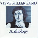 Anthology/Steve Miller Band