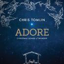 Adore: Christmas Songs Of Worship (Live)/Chris Tomlin