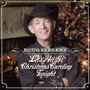 Let's All Go Christmas Caroling Tonight/Doug Seegers