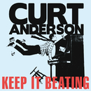 Keep It Beating/Curt Anderson