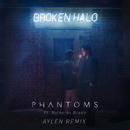 Broken Halo (Aylen Remix) (feat. Nicholas Braun)/Phantoms