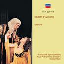Gilbert & Sullivan: Iolanthe/The D'Oyly Carte Opera Company, Royal Philharmonic Orchestra, Royston Nash