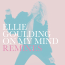 On My Mind (Remixes)/Ellie Goulding