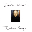 Thirteen Songs/David Wilcox