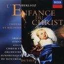Berlioz: L'Enfance du Christ etc/Charles Dutoit, Susan Graham, John Mark Ainsley, François Le Roux, Choeur de l'Orchestre Symphonique de Montréal, Orchestre Symphonique de Montréal