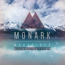 Negatives (Deluxe Edition)/Monark