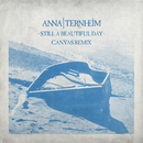 Still A Beautiful Day (CANVAS Remix)/Anna Ternheim