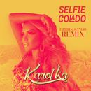 Selfie Colado (DJ Brinquinho Remix)/Karol Ka
