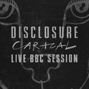 Caracal Live BBC Session/Disclosure