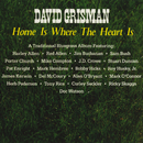 Home Is Where The Heart Is/David Grisman