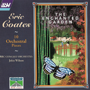 Coates: The Enchanted Garden; 10 Orchestral Pieces/John Wilson, BBC Concert Orchestra