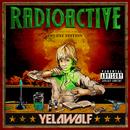 Radioactive (Deluxe Edition)/Yelawolf