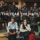 The Fear The Hate/Society