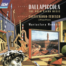 Dallapiccola: Solo Piano Music / Castelnuovo-Tedesco: Five Piano Pieces/Mariaclara Monetti