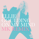On My Mind (MK Remix)/Ellie Goulding