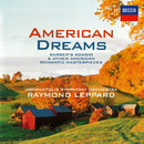 American Dreams - Romantic American Masterpieces/Indianapolis Symphony Orchestra, Raymond Leppard
