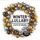 Winter Lullaby/State Of Drama