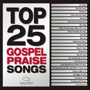Top 25 Gospel Praise Songs/Maranatha! Gospel