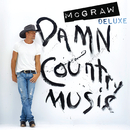Damn Country Music (Deluxe Edition)/Tim McGraw