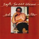 Safe Sweet Home/John Miller