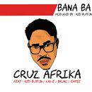 Bana Ba (feat. Red Button, Kay E, Bruno, Emtee)/Cruz Afrika