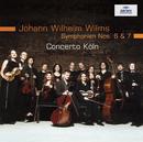 Wilms: Symphonies Nos. 6 & 7/Concerto Köln, Werner Ehrhardt
