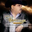 Le Pese A Quién Le Pese/Chuy Lizárraga y Su Banda Tierra Sinaloense