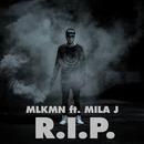 R.I.P. (feat. Mila J)/MLKMN