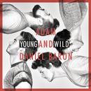 Young And Wild/ADAM, Daniel Baron