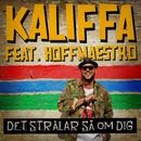 Det strålar så om dig (feat. Hoffmaestro)/Kaliffa