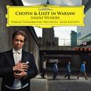 Chopin & Liszt In Warsaw/Ingolf Wunder, Warsaw Philharmonic Orchestra, Jacek Kaspszyk