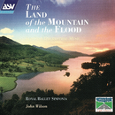 The Land Of The Mountain And The Flood - Scottish Orchestral Music/Royal Ballet Sinfonia, John Wilson