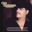 No Es Culpa Tuya/Chuy Lizárraga y Su Banda Tierra Sinaloense