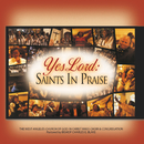 Yes Lord: Saints In Praise (Live)/West Angeles Cogic Mass Choir And Congregation