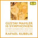 Mahler: 10 Symphonien/Symphonieorchester des Bayerischen Rundfunks, Rafael Kubelik