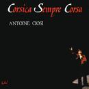 Corsica sempre Corsa/Antoine Ciosi