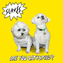 Are You Satisfied? (Deluxe)/Slaves
