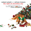 "The Light Of Christmas Day (From ""Love The Coopers"" Soundtrack)/Robert Plant, Alison Krauss"