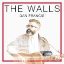 The Walls/Dan Francis
