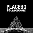 MTV Unplugged (Live)/Placebo