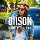Marttyyri (feat. Kube)/Diison