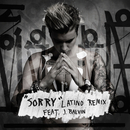 Sorry (Latino Remix) (feat. J. Balvin)/Justin Bieber