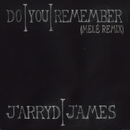 Do You Remember (Melé Remix)/Jarryd James
