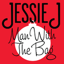 Man With The Bag/Jessie J